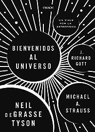 Bienvenidos al universo par Neil deGrasse Tyson