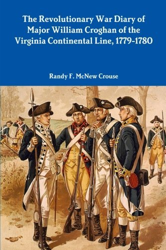 The Revolutionary War Diary of Major William Croghan by Randy F. Mcnew Crouse (2015-03-05)