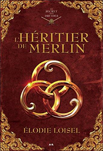 L'héritier de Merlin - Le secret des druides T1