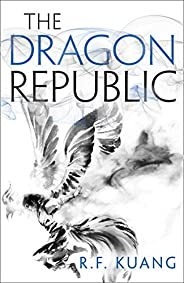 The Dragon Republic: The award-winning epic fantasy trilogy that combines the history of China with a gripping