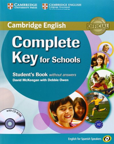 Complete Key for Schools for Spanish Speakers Student's book without Answers with CD-ROM por David McKeegan