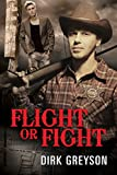 Front cover for the book Flight or Fight by Dirk Greyson