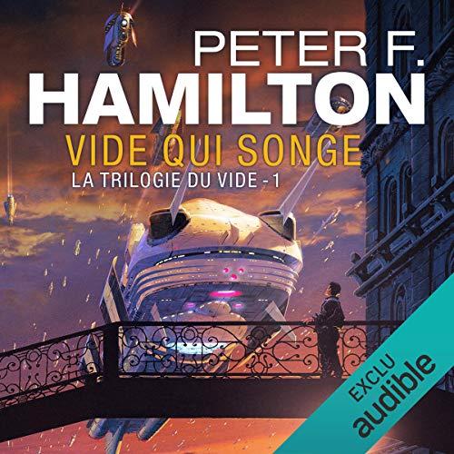 Vide qui songe: La Trilogie du Vide 1 par Peter F. Hamilton