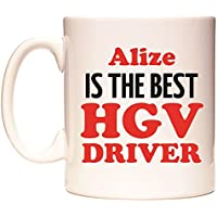 Alize IS THE BEST HGV DRIVER Taza por WeDoMugs
