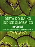 Dieta do Baixo Indice Glicemico: Receitas (Em Portugues do Brasil)