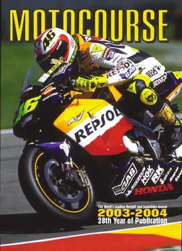 Motocourse 2003-2004: The World's Leading Grand-Prix and Superbike Annual