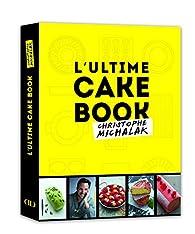 L'ultime cake book par Christophe Michalak