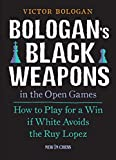 Best Books In Chesses - Bologan's Black Weapons in the Open Games: How Review