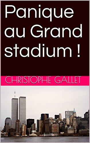 Panique au Grand stadium !