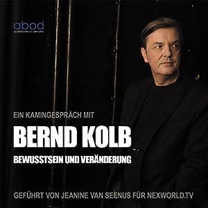 Bewusstsein und Veränderung: Ein Kamingespräch mit Bernd Kolb
