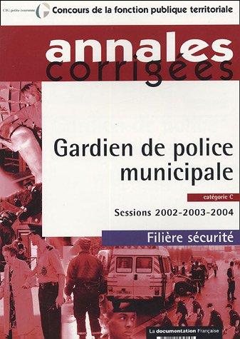 Gardien de police municipale catégorie C : Sessions 2002-2003-2004