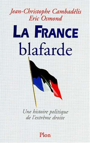 La France blafarde : Une histoire politique de l'extrême droite