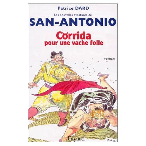 Corrida pour une vache folle : les nouvelles aventures de San Antonio