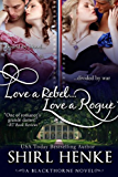 Love A Rebel...Love A Rogue (Blackthorne Trilogy Book 1)