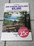 Am Strom entlang: Elbe II. Fahrradführer Magdeburg bis Cuxhaven - Arnd Bentlin