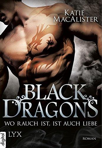 Black Dragons - Wo Rauch ist, ist auch Liebe (Black-Dragons-Reihe 2)