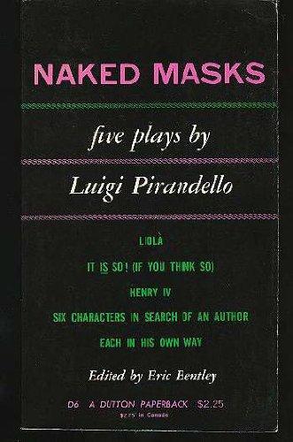 Pirandello Luigi : Naked Masks: Five Plays (Pbk)