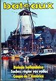 BATEAUX [No 303] du 01/08/1983 - BALADE HOLLANDAISE - SACHEZ REGLER VOS VOILES - COUPE DE L'AMERICA