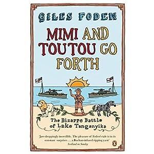 Mimi and Toutou Go Forth: The Bizarre Battle of Lake Tanganyika (Paperback)