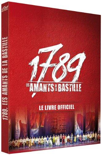 1789, les amants de la Bastille : Le livre officiel