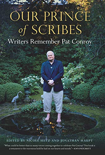 Our Prince of Scribes: Writers Remember Pat Conroy (English Edition) - Mary Ellen Terry