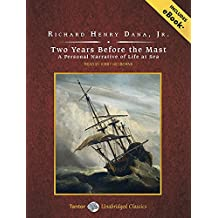 Two Years Before the Mast: A Personal Narrative of Life at Sea (Tantor Unabridged Classics)