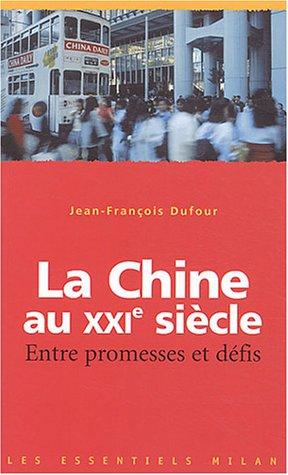 La Chine au XXIe siècle : Entre promesses et défis par Jean-François Dufour
