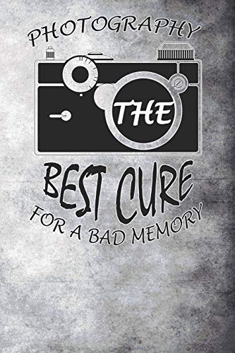 Photography The Bets Cure For Bad Memory: Blank Lined Notebook Journal Diary Composition Notepad 120 Pages 6x9 Paperback ( Photography ) Gray