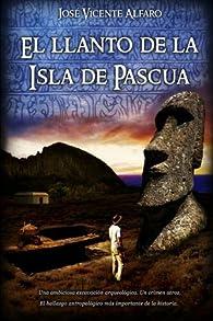 El llanto de la isla de Pascua par José Vicente Alfaro