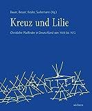 Kreuz und Lilie: Christliche Pfadfinder in Deutschland von 1909 bis 1972