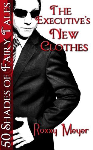 The Executive's New Clothes: 50 Shades of Fairy Tales