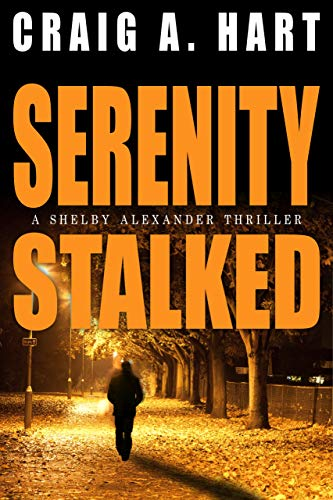 Serenity Stalked (The Shelby Alexander Thriller Series Book 2) (English Edition)