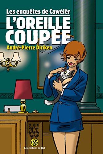 L'Oreille Coupée (Les Enquêtes de Cawèlêr t. 2)