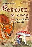 Rotmütz der Zwerg (Bd. 1): Ein neues Zuhause im Eulenwald: Geschichten für Kinder ab 4 Jahren