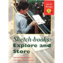 Sketchbooks: Explore & Store: Explore and Store (Art & Design for Learning)