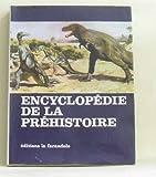 ENCYCLOPEDIE DE LA PREHISTOIRE - - LES ANIMAUX ET LES HOMMES PREHISTORIQUES