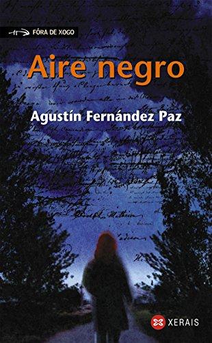 Aire negro (Infantil E Xuvenil - Fóra De Xogo) por Agustín Fernández Paz