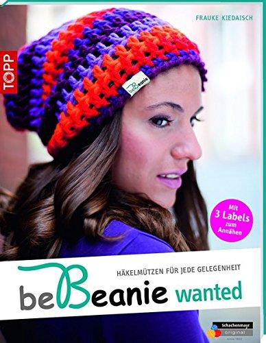 be Beanie! Wanted: Häkelmützen für jede Gelegenheit (kreativ.kompakt.) (Taschenbuch)