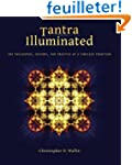 Tantra Illuminated: The Philosophy, H...