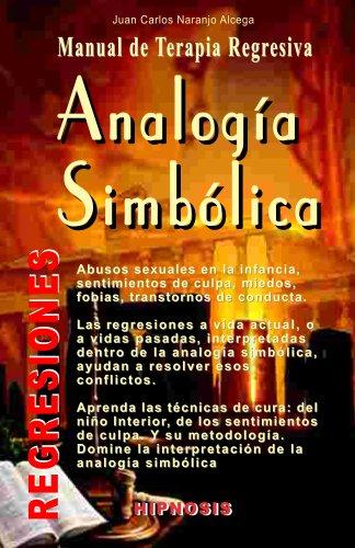 Analogia Simbolica: Manual de Terapia Regresiva El Camino