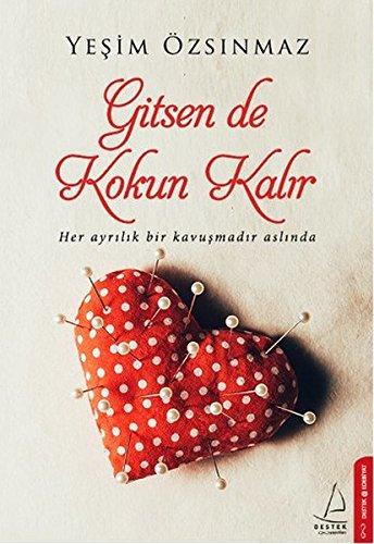 Gitsen De Kokun Kalir: Hey ayrilik bir kavusmadir aslinda