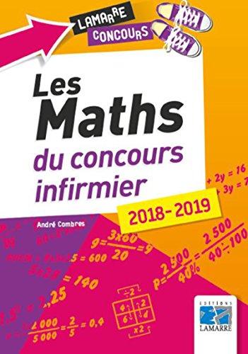 Les maths du concours infirmier 2018-2019 par André Combres