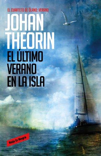 El último verano en la isla (Cuarteto de Öland 4) por Johan Theorin