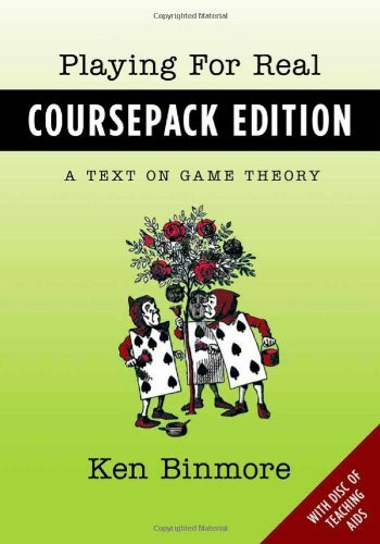 Playing for Real Coursepack Edition: A Text on Game Theory by Binmore, Ken (October 18, 2012) Paperback
