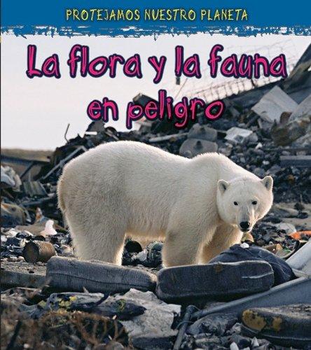 La vida silvestre en peligro do extinction (Proteger Nuestro Planeta) por Angela Royston