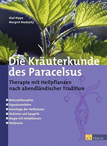 Die Kräuterkunde des Paracelsus: Therapie mit Heilpflanzen nach abendländischer Tradition