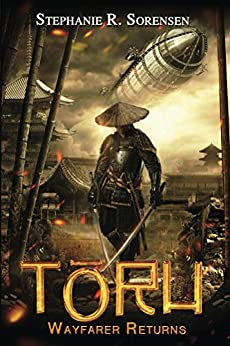 Toru: Wayfarer Returns (Sakura Steam Series Book 1) by [Sorensen, Stephanie R.]