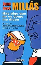Hay Algo Que No Es Como Me Dicen: El Caso de Nevenka Fernandez Contra La Realidad