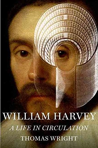 [William Harvey: A Life in Circulation] (By: Thomas Wright) [published: October, 2012]
