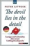 The devil lies in the detail: Lustiges und Lehrreiches über unsere Lieblingsfremdsprache - Peter Littger